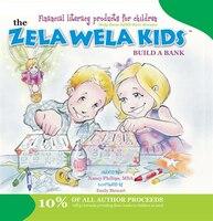 The Zela Wela Kids: Build a Bank