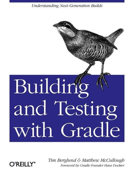 Building And Testing With Gradle: Understanding Next-generation Builds by Tim Berglund