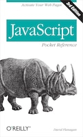 Javascript Pocket Reference: Activate Your Web Pages