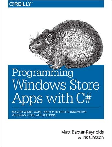 Programming Windows Store Apps With C#: Master Winrt, Xaml,  And C# To Create Innovative Windows 8 Applications de Matthew Baxter-reynolds