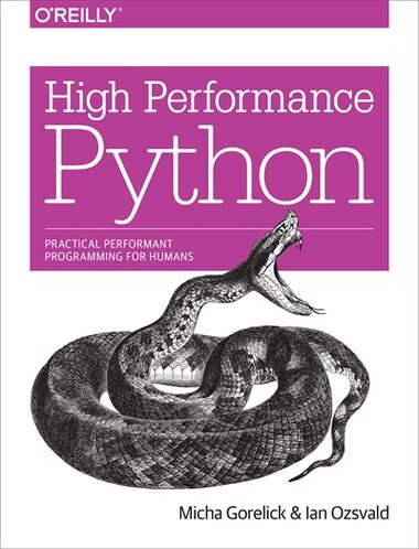 High Performance Python: Practical Performant Programming For Humans by Micha Gorelick