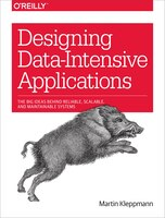 Designing Data-intensive Applications: The Big Ideas Behind Reliable, Scalable, And Maintainable…