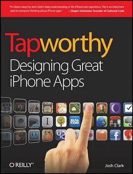 Book Tapworthy: Designing Great iPhone Apps by Josh Clark
