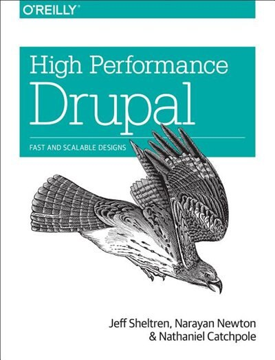 High Performance Drupal: Fast And Scalable Designs by Jeff Sheltren