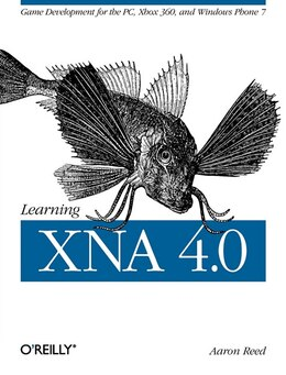 Book Learning XNA 4.0: Game Development For The Pc, Xbox 360, And Windows Phone 7 by Reed, Aaron