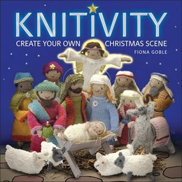 Book Knitivity: Create Your Own Christmas Scene by Fiona Goble