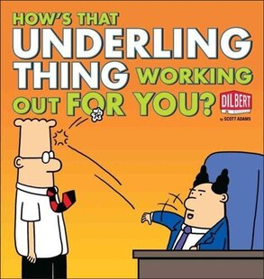 How's That Underling Thing Working Out for You?
