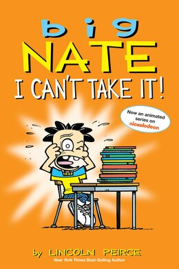 Book Big Nate: I Can't Take It! by Lincoln Peirce