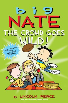 Book Big Nate: The Crowd Goes Wild! by Lincoln Peirce