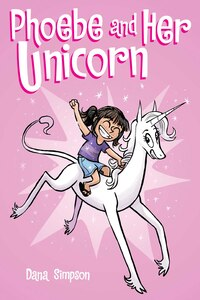 Phoebe and Her Unicorn (Phoebe and Her Unicorn Series Book 1): A Heavenly Nostrils Chronicle