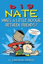 Book Big Nate: What's a Little Noogie Between Friends? by Lincoln Peirce