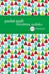 Pocket Posh Christmas Sudoku 6: 100 Puzzles by The Puzzle Society