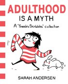 Book Adulthood Is a Myth: A Sarah's Scribbles Collection by Sarah Andersen