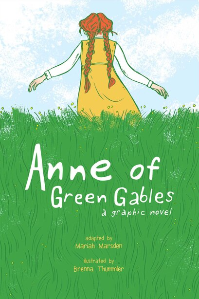 Anne of Green Gables: A Graphic Novel by Mariah Marsden
