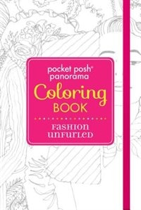 Pocket Posh Panorama Adult Coloring Book: Fashion Unfurled: An Adult Coloring by Andrews McMeel Publishing