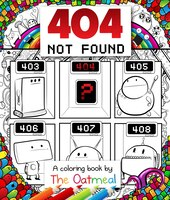 404 Not Found: A Coloring Book by The Oatmeal