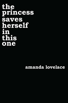 Book the princess saves herself in this one by Amanda Lovelace