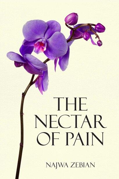 The Nectar of Pain by Najwa Zebian