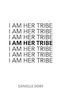 I Am Her Tribe: Poetic Inspiration for Women