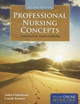 Book Professional Nursing Concepts: Competencies For Quality Leadership by Anita Finkelman