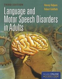 Language And Motor Speech Disorders In Adults