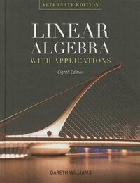 Linear Algebra With Applications: Alternate Edition