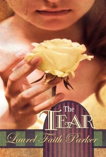 The Tear de Laurel Faith Parker