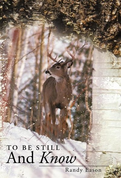 To Be Still And Know: Back Roads And Bridges Volume 3 by Randy Eason