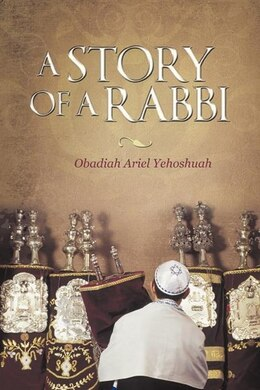 Book A Story Of A Rabbi by Obadiah Ariel Yehoshuah