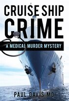 Cruise Ship Crime: A Medical Murder Mystery