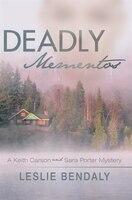 Deadly Mementos: A Keith Carson And Sara Porter Mystery