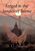 Forged In The Jungles Of Burma