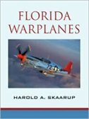 Book Florida Warplanes by Harold A. Skaarup