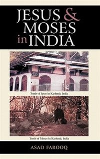 Jesus And Moses In India by Asad Farooq