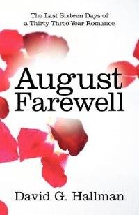 Book August Farewell: The Last Sixteen Days Of A Thirty-three-year Romance by David G. Hallman