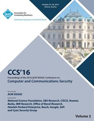 CCS 16 2016 ACM SIGSAC Conference on Computer and Communications Security Vol 2 by CCS 16 Conference Committee