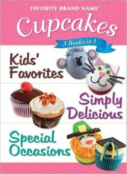 Book 3 IN 1 FAVORITE BRAND NAME CUPCAKES by The Editors Of From