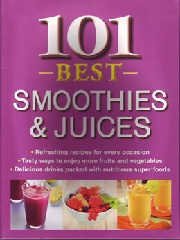 Book 101 BEST SMOOTHIES & JUICES by The Editors Of From