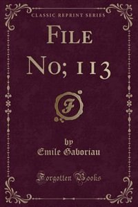 File No; 113 (Classic Reprint)