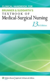 Clinical Handbook For Brunner And Suddarth's Textbook Of Medical-surgical Nursing