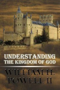 Book Understanding the Kingdom of God by II William H. Powell