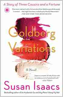 Goldberg Variations: A Story of Three Cousins and a Fortune by Susan Isaacs