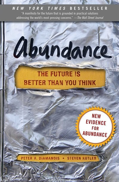 Abundance: The Future Is Better Than You Think by Peter H. Diamandis