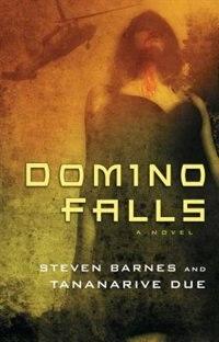 Domino Falls: A Novel by Steven Barnes