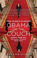 Obama on the Couch: Inside the Mind of the President