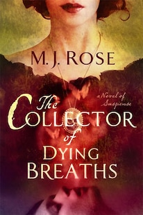 The Collector of Dying Breaths: A Novel of Suspense