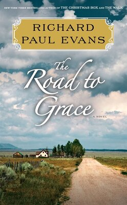 Book The Road to Grace: The Third Journal of the Walk Series: A Novel by Richard Paul Evans