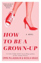 How to Be a Grown-Up: A Novel