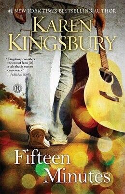 Book Fifteen Minutes: A Novel by Karen Kingsbury