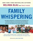 Family Whispering: The Baby Whisperer's Commonsense Strategies for Communicating and Connecting…
